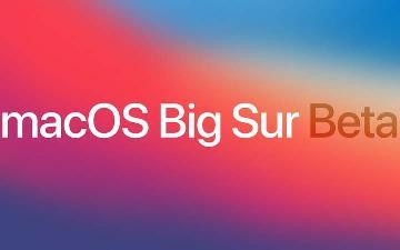 苹果 macOS Big Sur 开发者预览版 Beta 2 推送