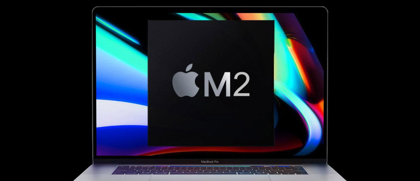 苹果 M2 芯片或将与三季度进行量产,最快7月份出货