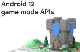 Android 12 将带来全新游戏模式,支持三档性能调节