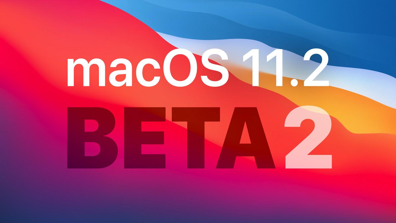 软件知识:macOSBigSur11.2beta2更新了什么