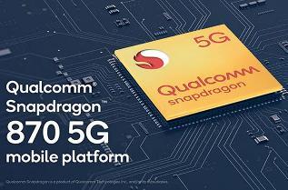 高通发布骁龙870 5G芯片:最高3.2Ghz,性能介于骁龙865与骁龙888间
